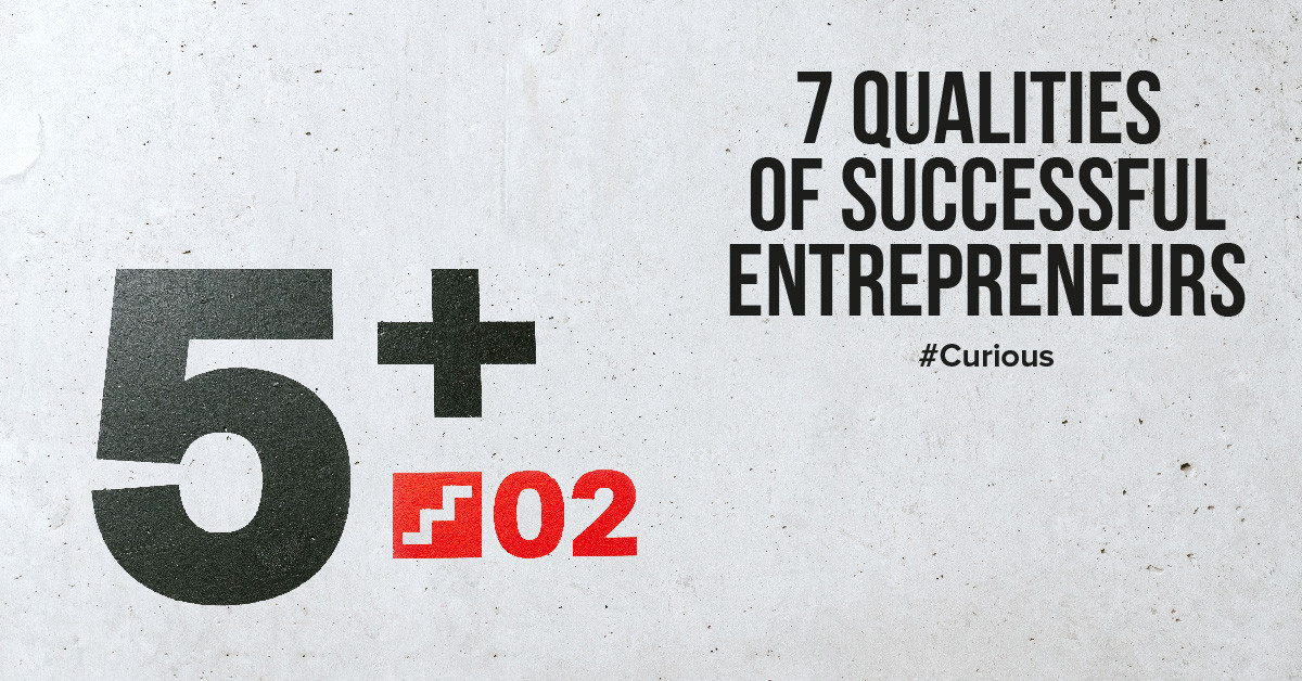 What are the 7 characteristics of successful entrepreneurs?