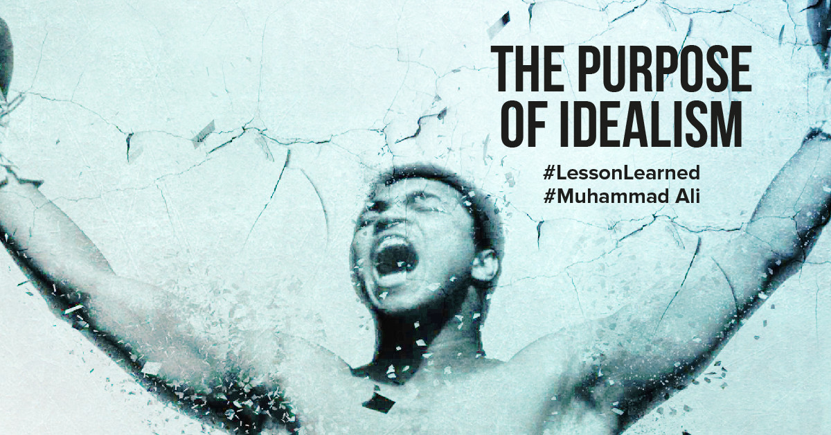 Lessons learned from Muhammad Ali - The purpose of idealism