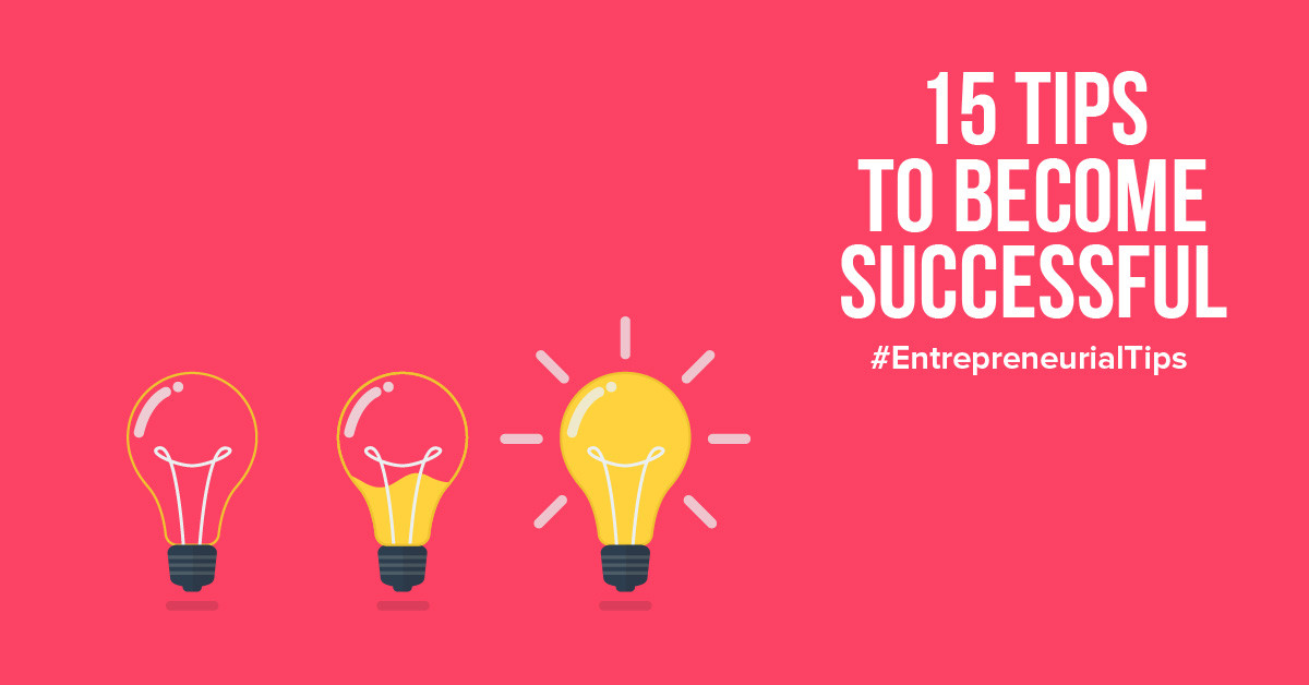 15 tips from successful entrepreneurs