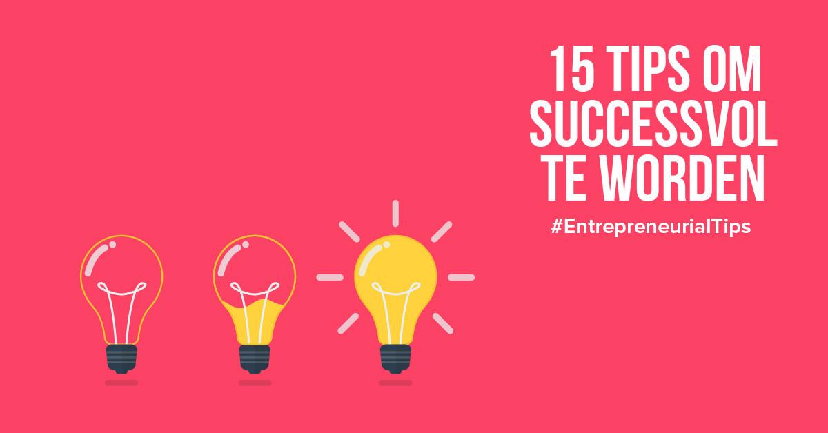 15 tips van succesvolle ondernemers