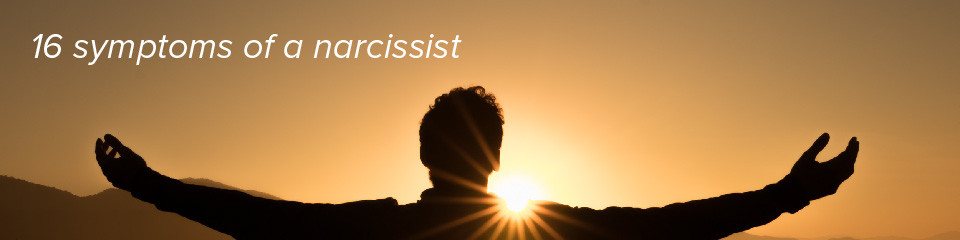 16 symptoms of a narcissist