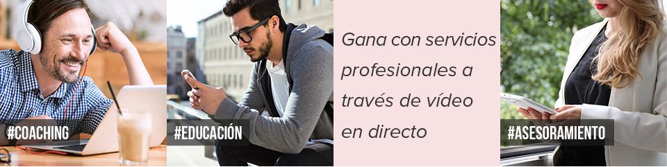Gana con servicios profesionales a través de vídeo en directo