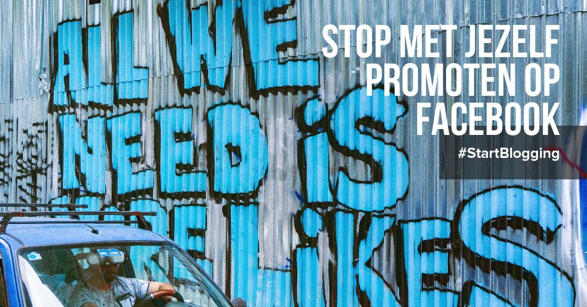Stop met jezelf promoten op Facebook