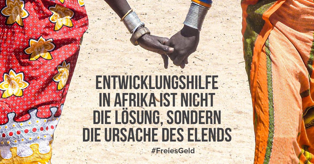 Entwicklungshilfe in Afrika ist nicht die Lösung, sondern die Ursache des Elends