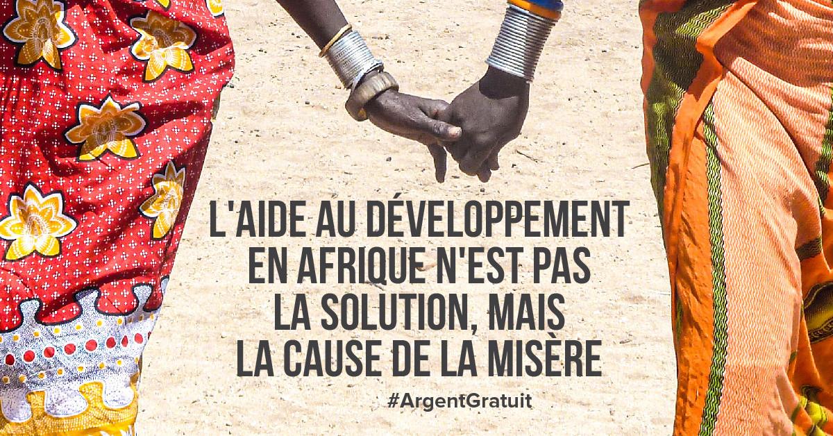 L'aide au développement en Afrique n'est pas la solution, mais la cause de la misère