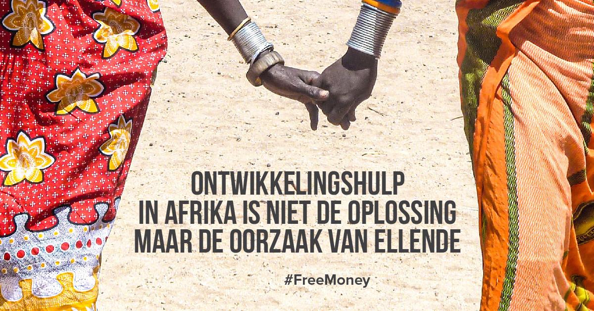 Ontwikkelingshulp in Afrika is niet de oplossing maar de oorzaak van ellende