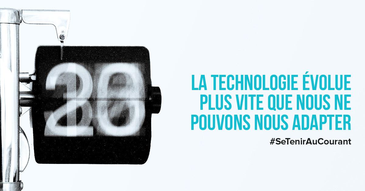 La technologie évolue plus vite que nous ne pouvons nous adapter