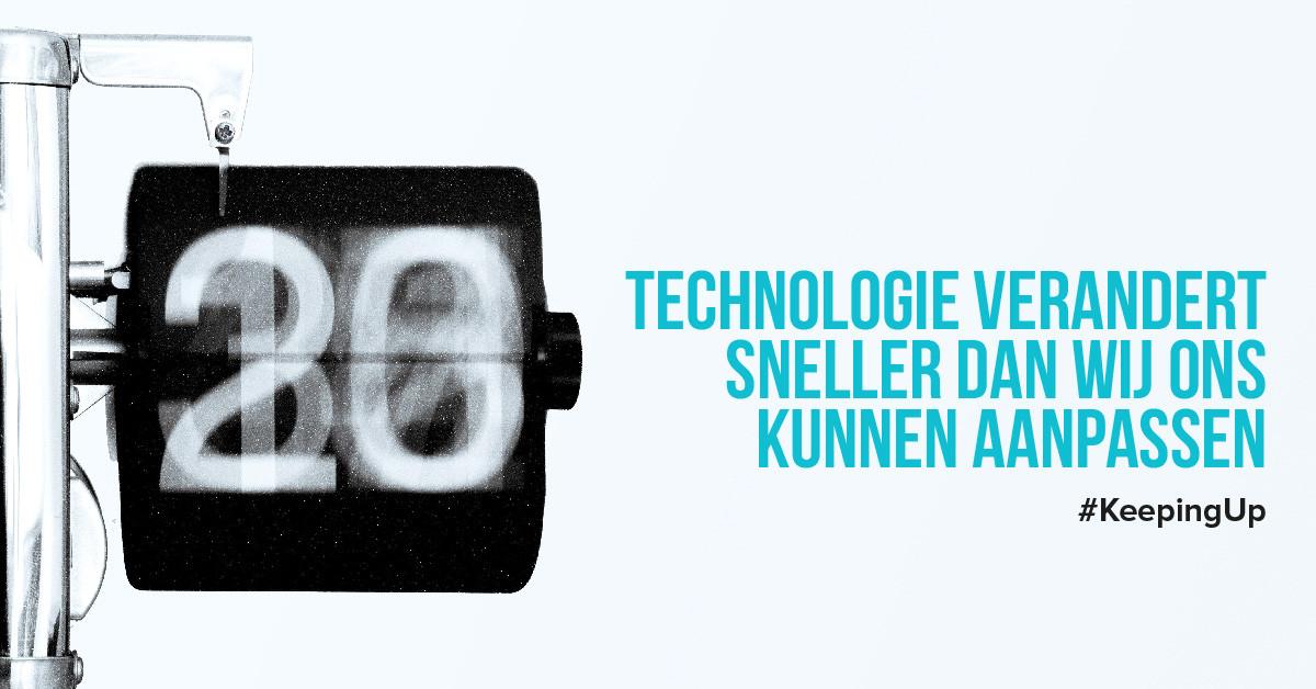 Technologie verandert sneller dan wij ons kunnen aanpassen