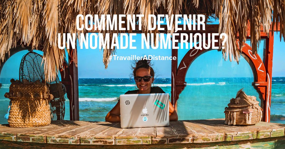 Comment devenir un nomade numérique?