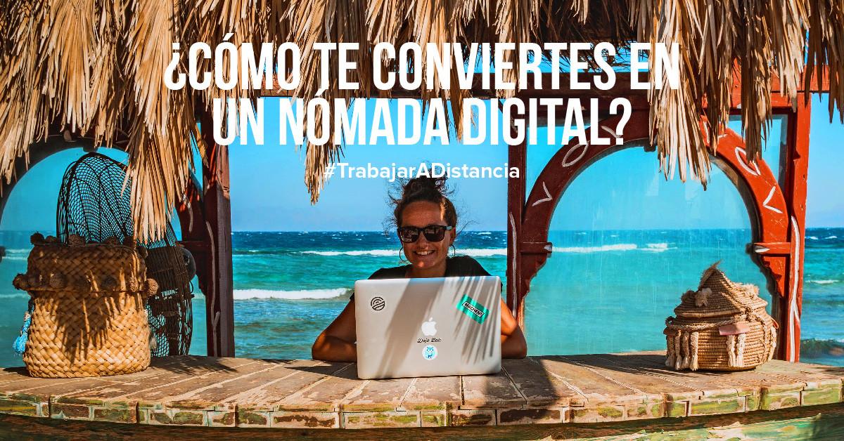 ¿Cómo te conviertes en un nómada digital?
