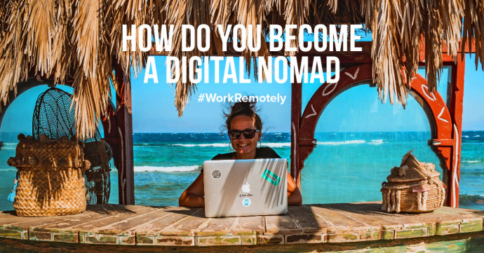 How do you become a digital nomad