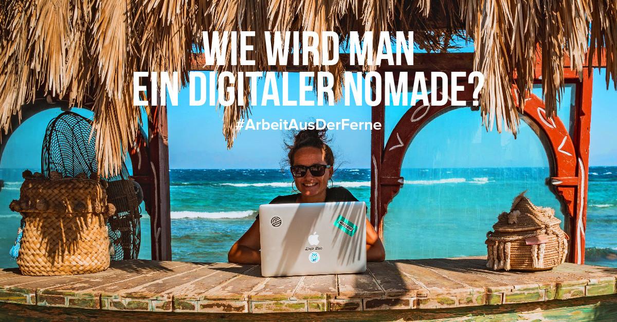 Wie wird man ein digitaler Nomade?