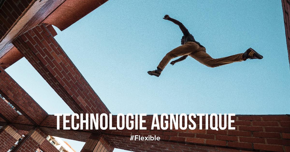 Technologie agnostique