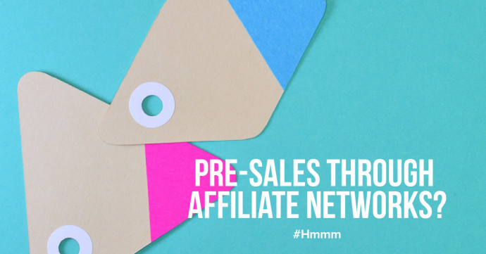 Can you generate pre-sales through affiliate networks?