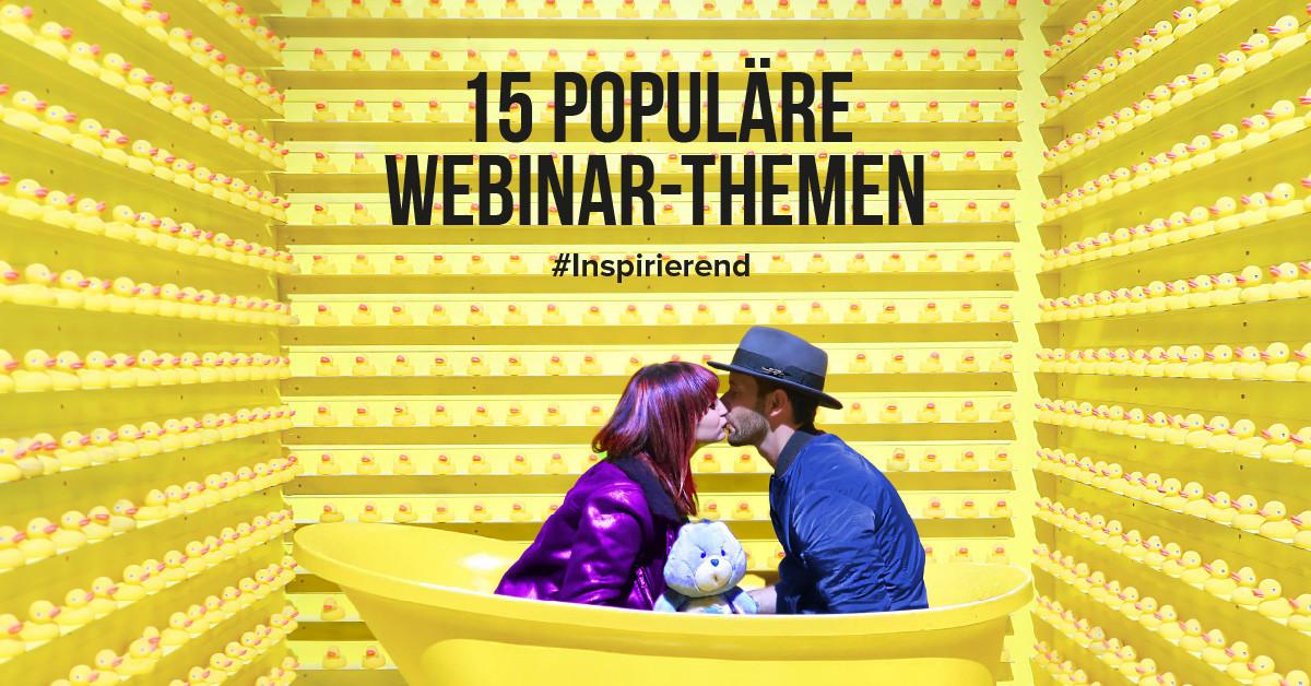 15 beliebte und inspirierende Webinar-Themen