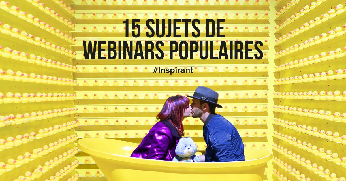15 sujets de webinaires populaires et inspirants