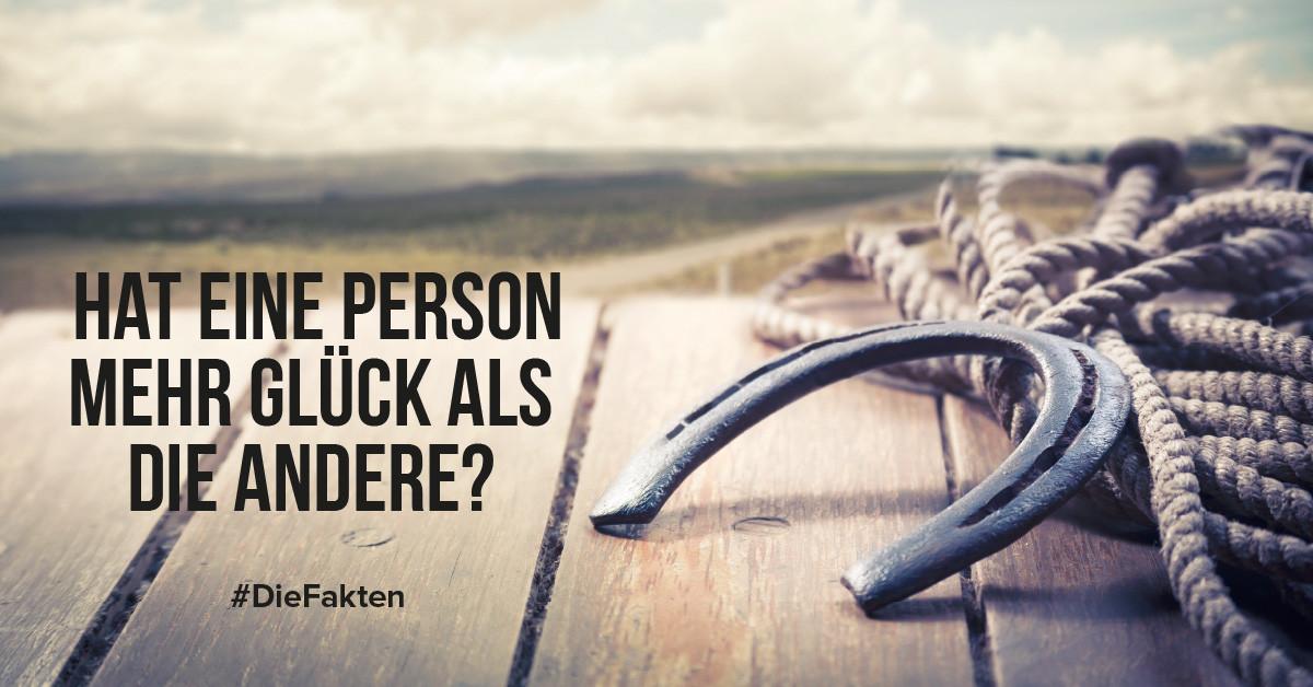 Hat eine Person mehr Glück als die andere?