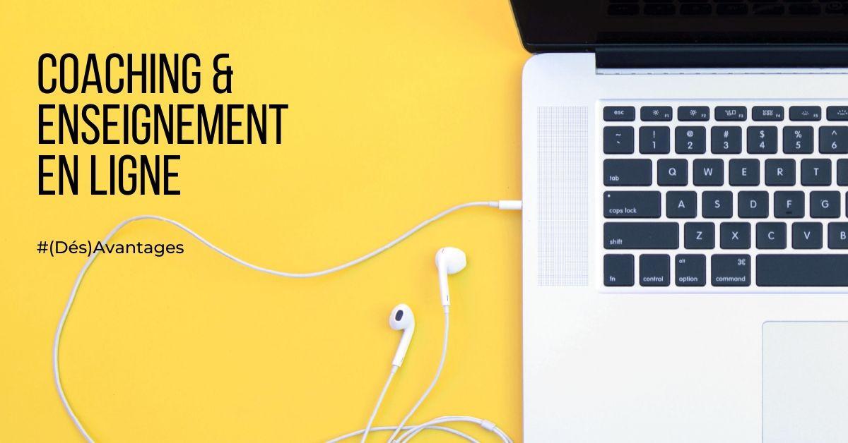Les avantages et les désavantages du coaching et de l'enseignement en ligne en direct