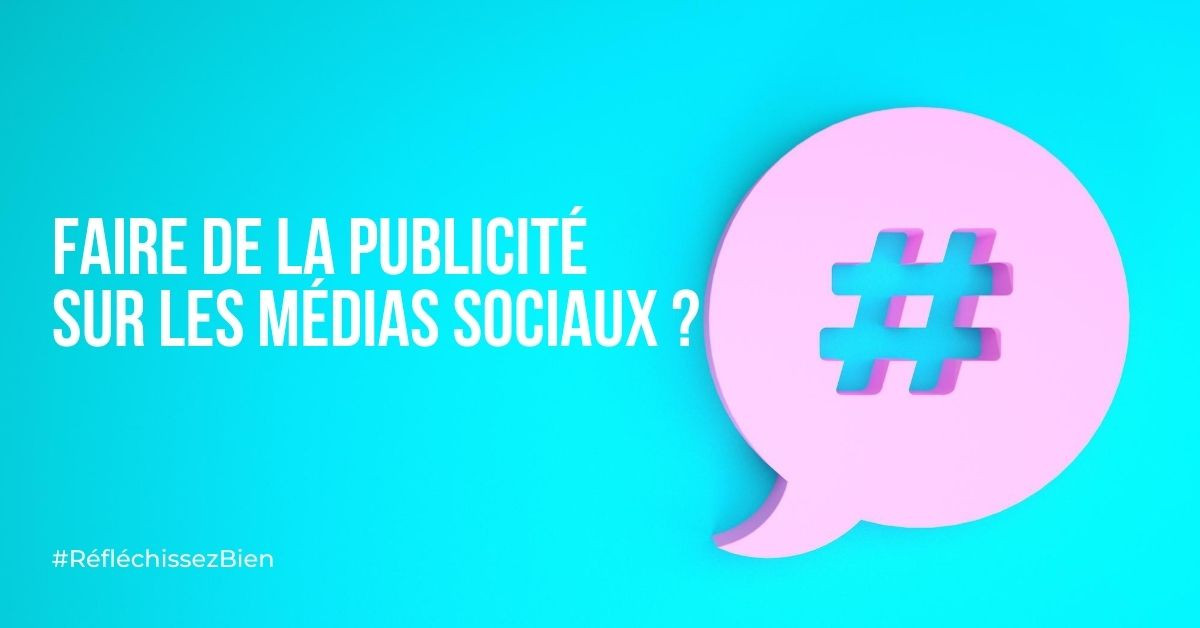 Faire de la publicité sur les médias sociaux ?