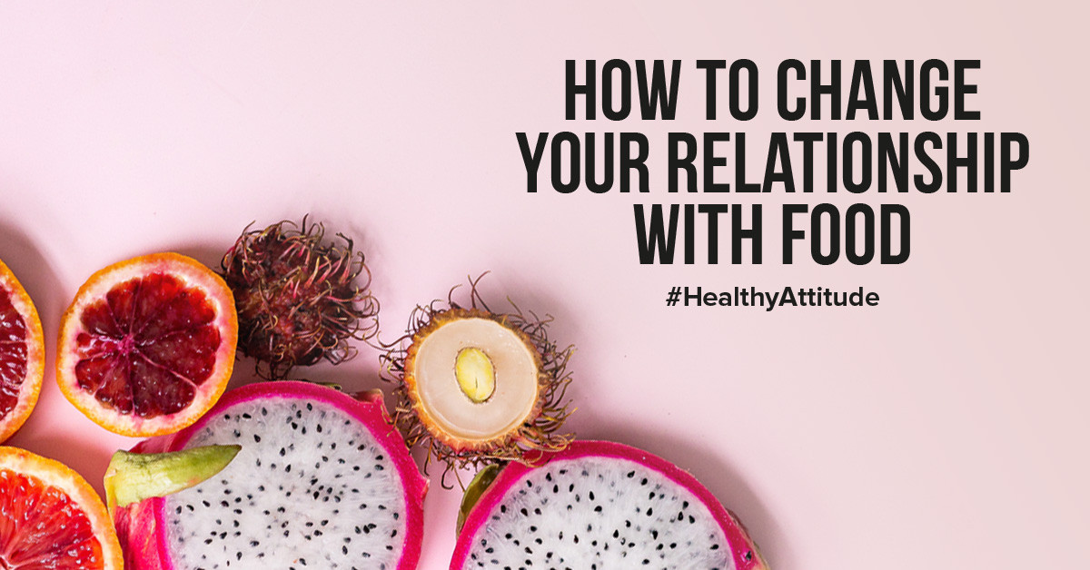How to change your relationship with food