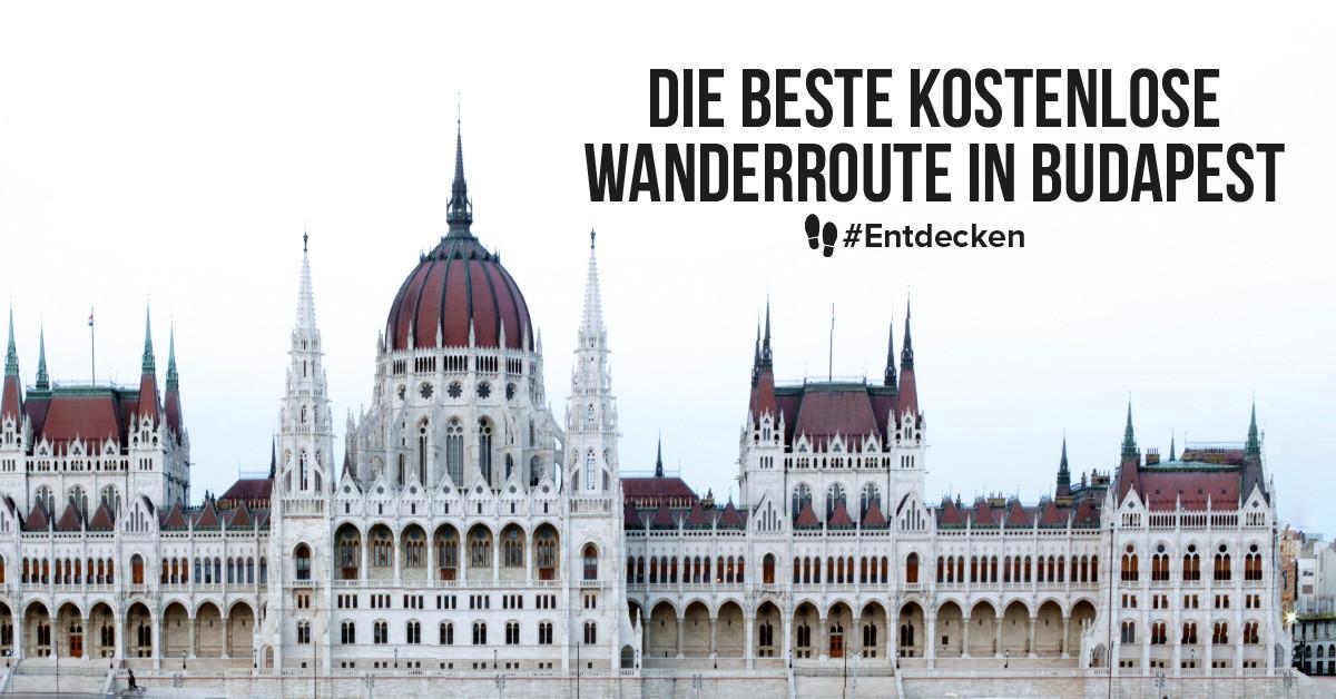 Die beste kostenlose Wanderroute in Budapest