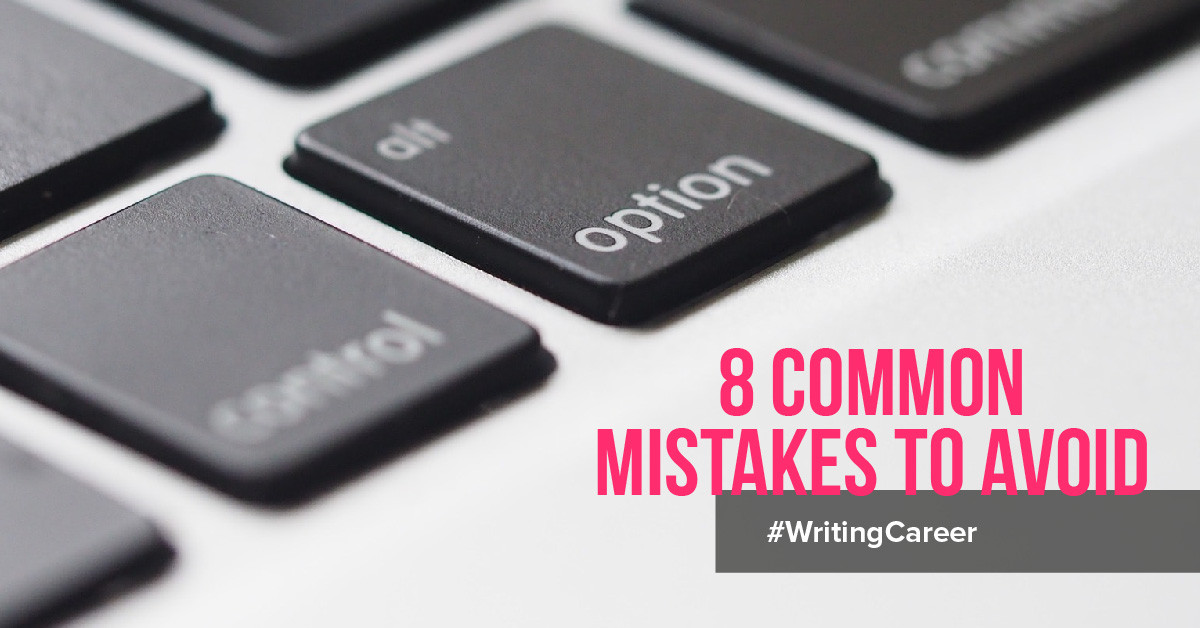 8 common mistakes to avoid when starting a writing career