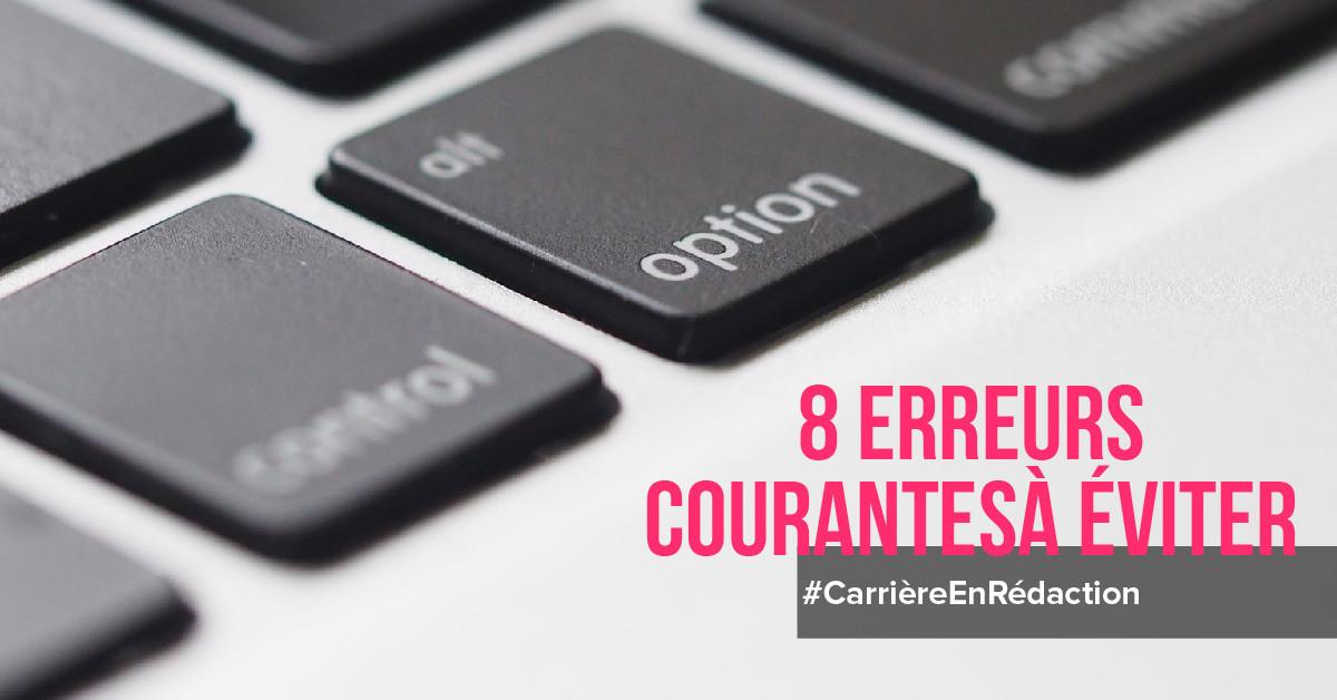 8 erreurs courantes à éviter au début d'une carrière en rédaction