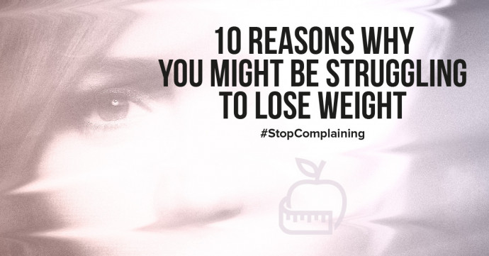 10 reasons why you might be struggling to lose weight