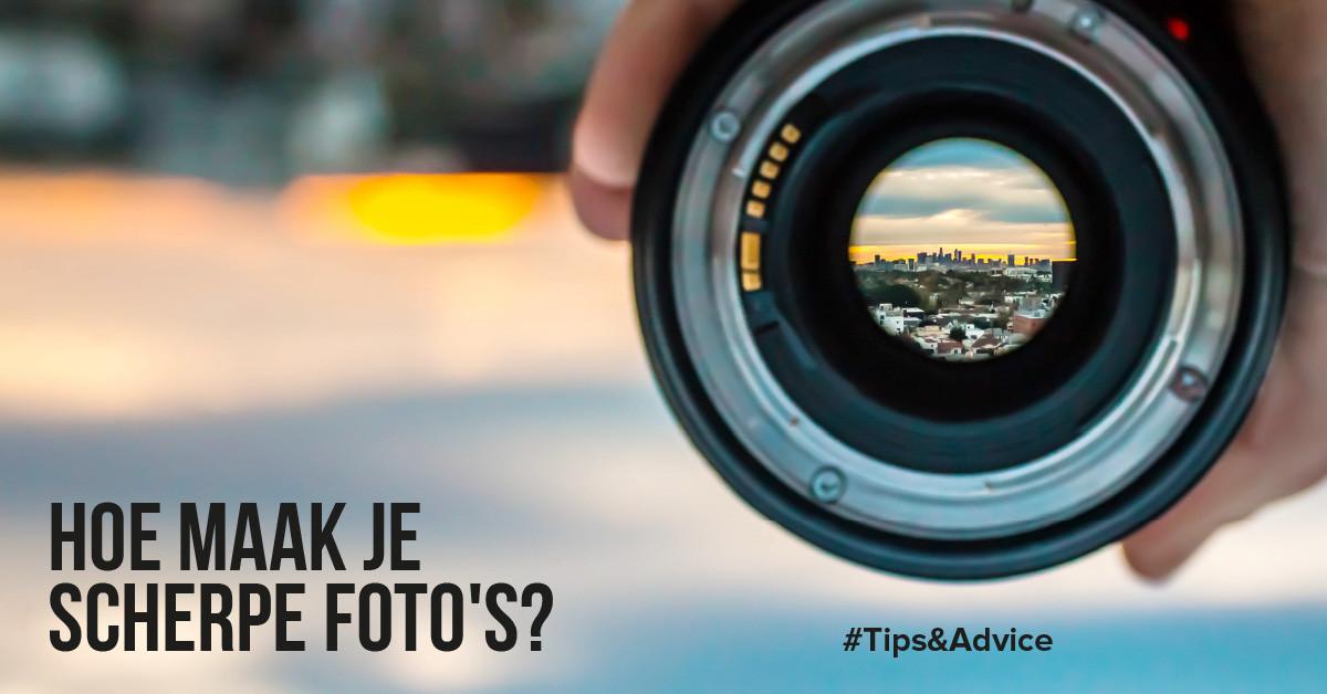 Hoe maak je scherpe foto's?