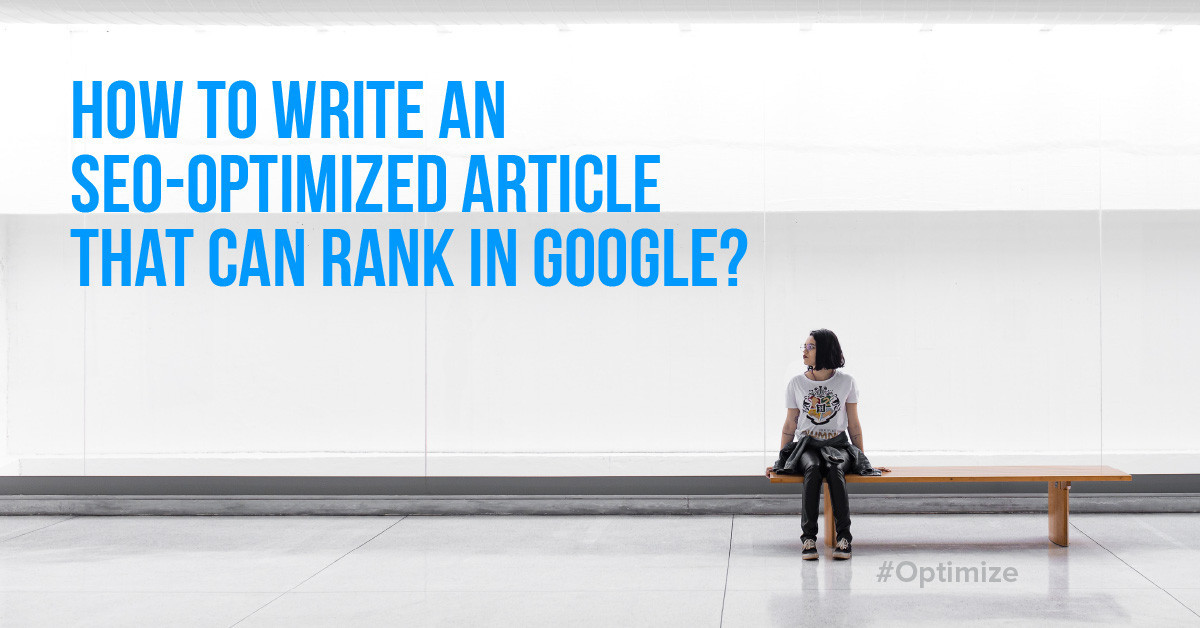 How to write an SEO-optimized article that can rank in Google?