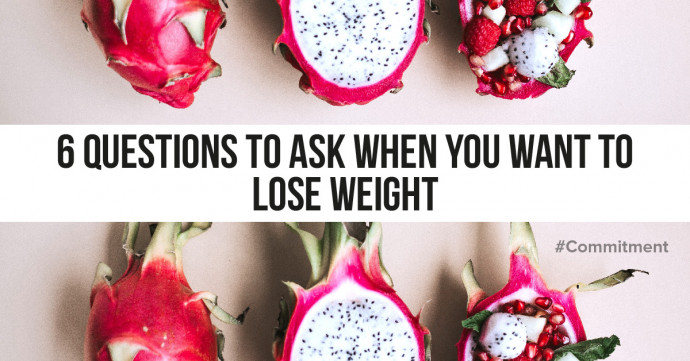 6 questions to ask when you want to lose weight
