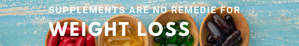 supplements-are-no-good-for-weight-loss
