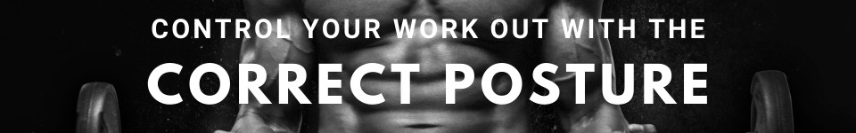 control-your-workout-with-the-correct-posture