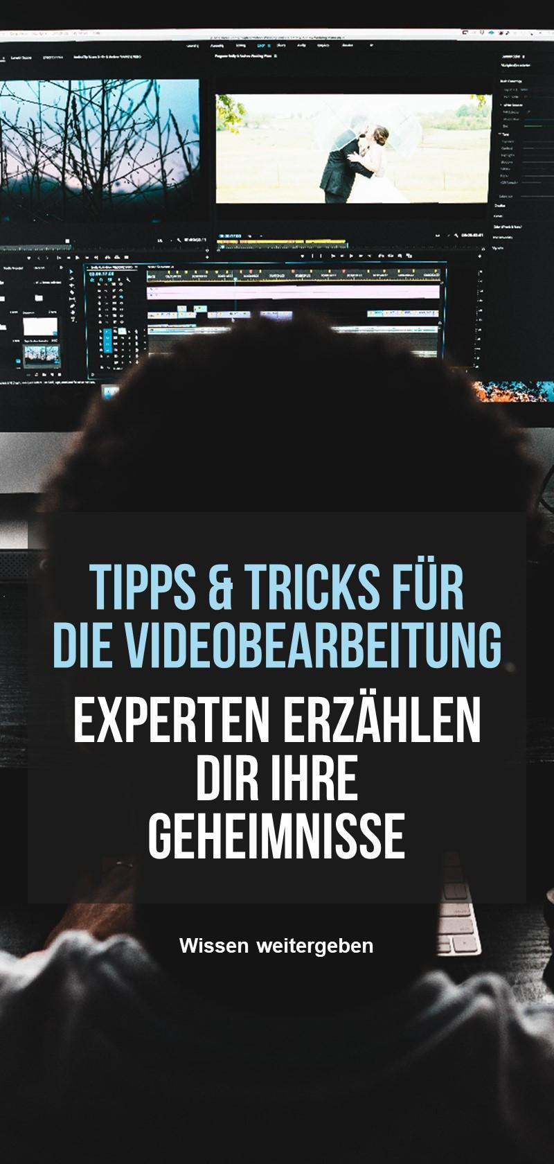 Tipps und Anleitungen zur Videobearbeitung