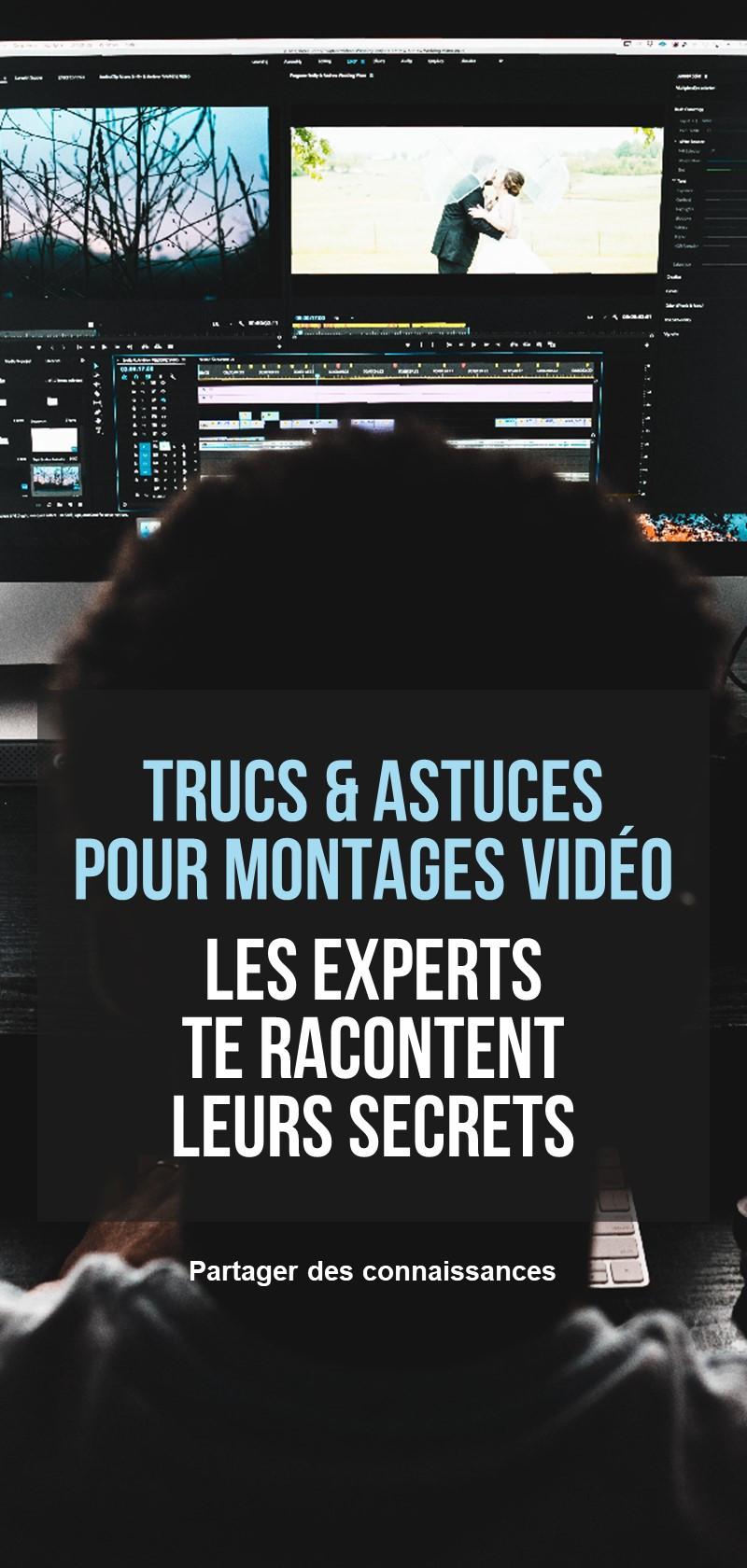 Conseils et tutoriels pour le montage vidéo
