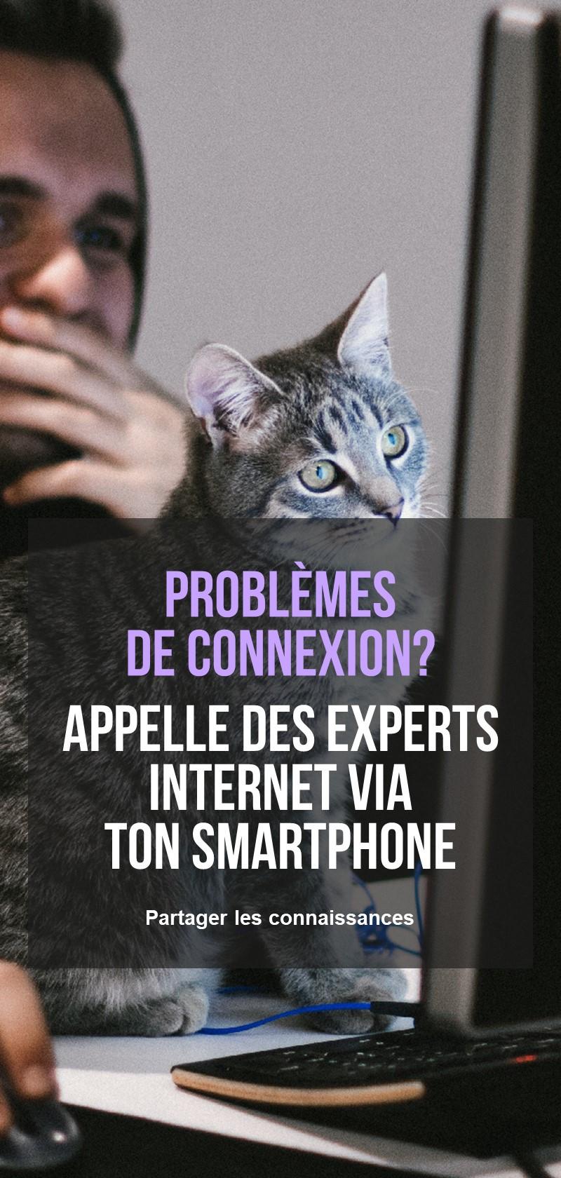 Des experts Internet pour t'aider