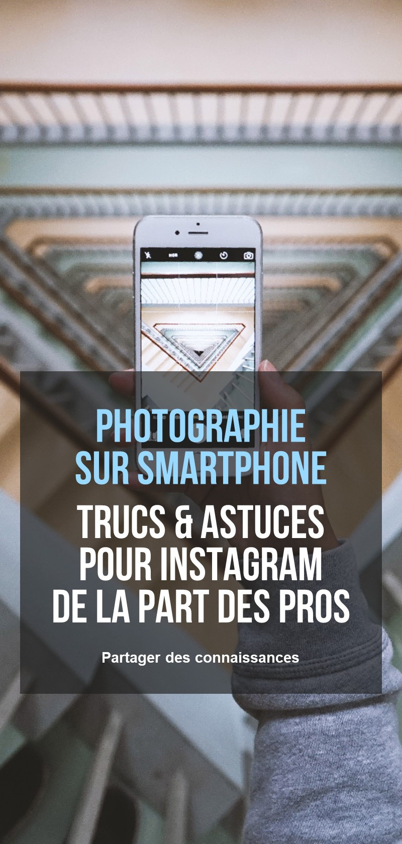 Conseils pour la photographie sur smartphone