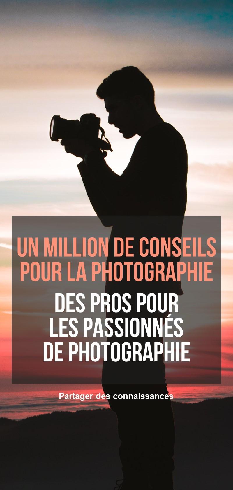 Conseils et techniques de photographie
