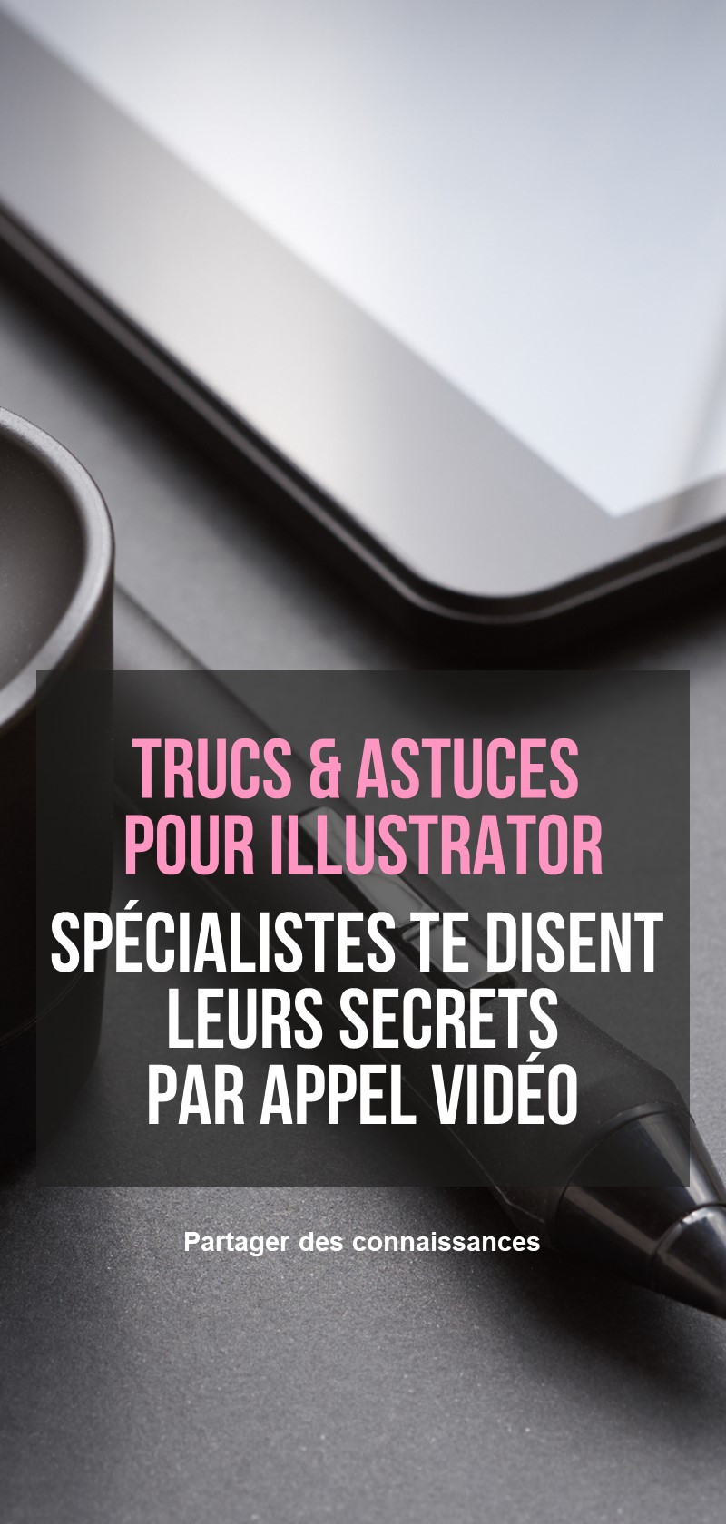Conseils et tutoriels pour Illustrator